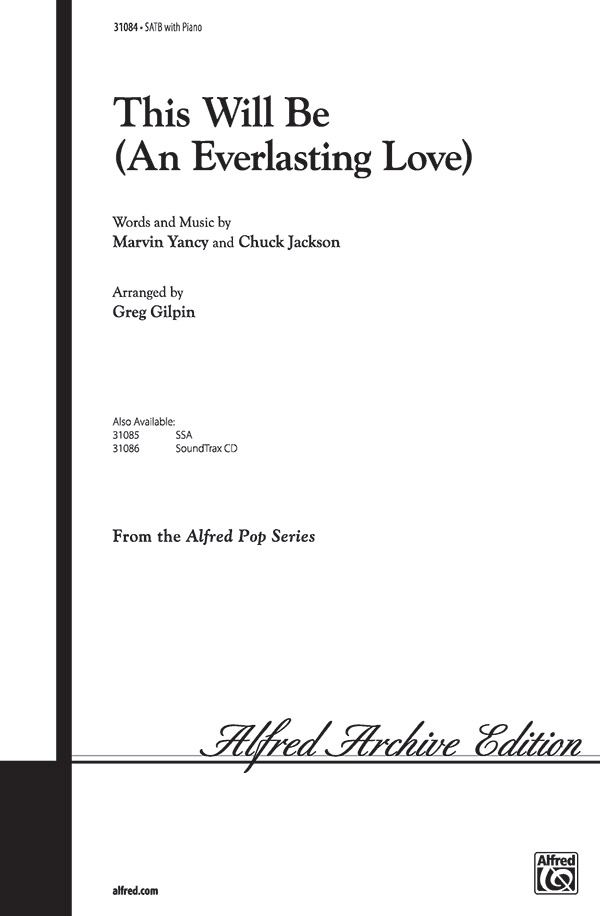 This Will Be (An Everlasting Love) : SATB : Greg Gilpin : Chuck Jackson : Natalie Cole : Sheet Music : 00-31084 : 038081338569
