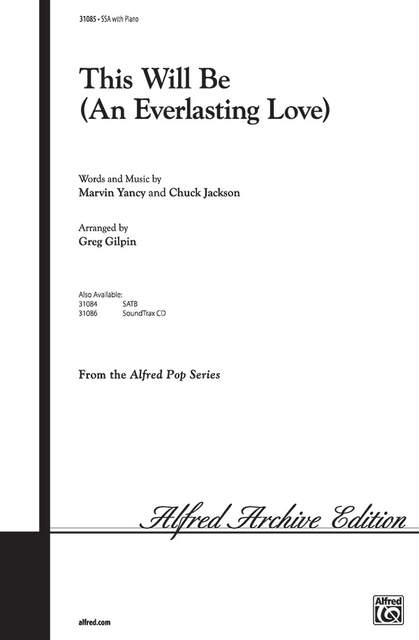 This Will Be (An Everlasting Love) : SSA : Greg Gilpin : Chuck Jackson : Natalie Cole : Sheet Music : 00-31085 : 038081338576