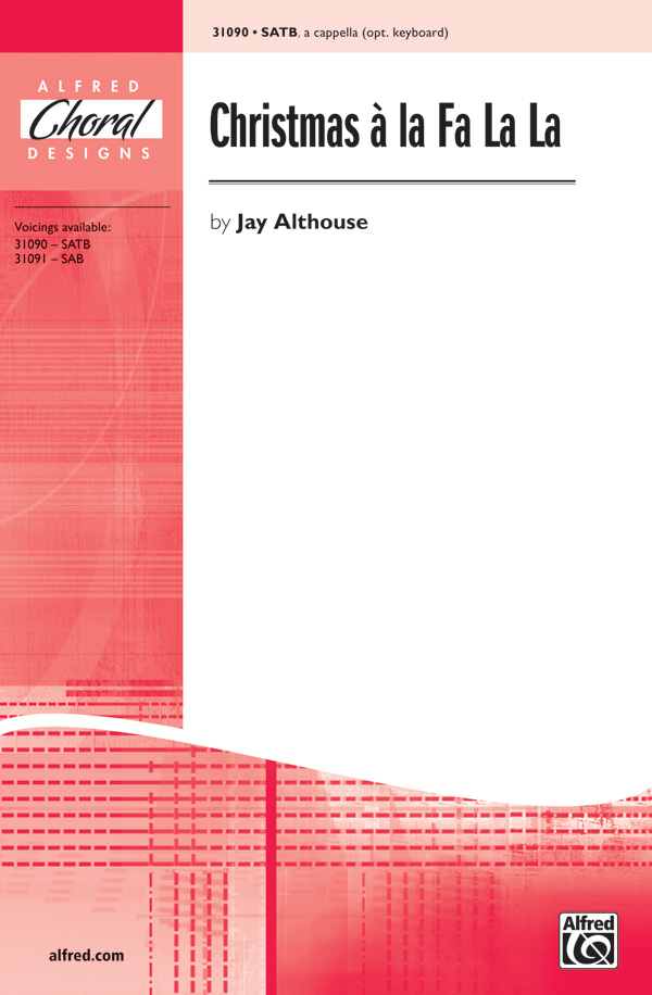 Christmas a la Fa La La : SATB : Jay Althouse : Jay Althouse : Sheet Music : 00-31090 : 038081338620