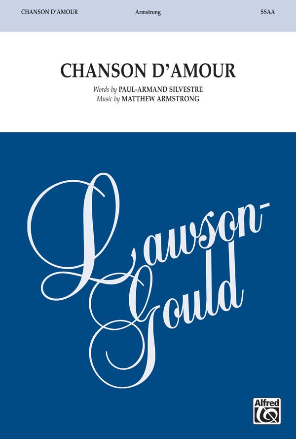 Chanson d'Amour : SSAA : Matthew Armstrong : Matthew Armstrong : Sheet Music : 00-31093 : 038081338651