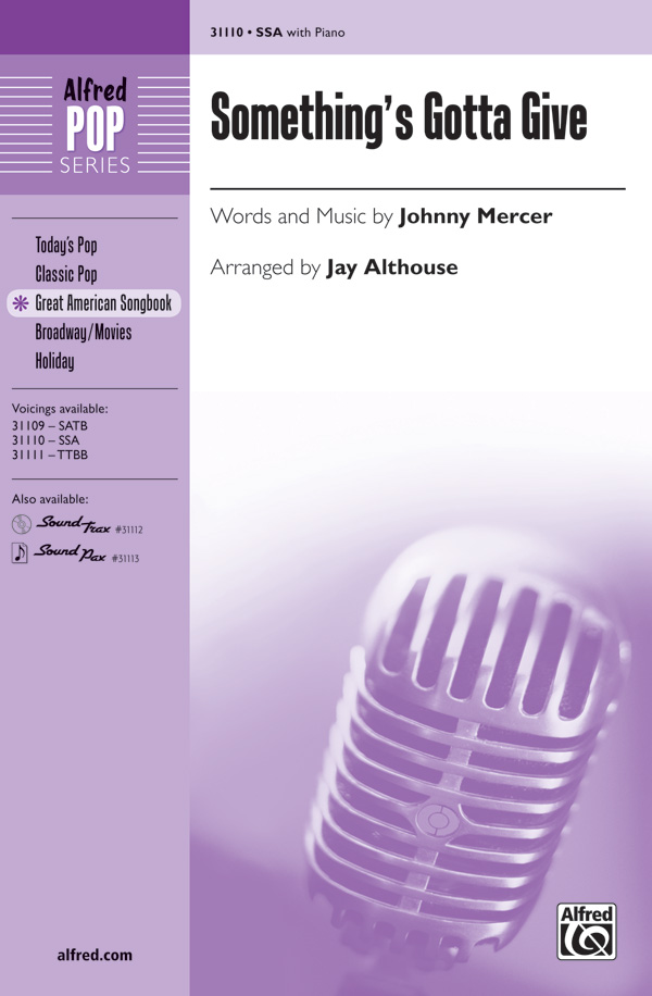 Something's Gotta Give : SSA : Jay Althouse : Sheet Music : 00-31110 : 038081338828