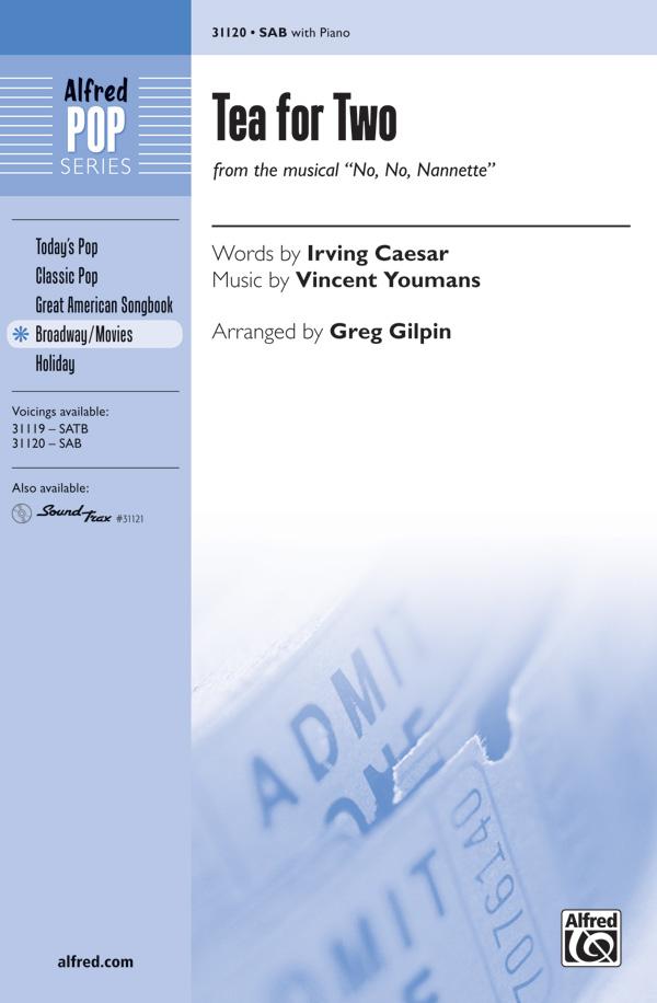 Tea For Two : SAB : Greg Gilpin : Vincent Youmans : Sheet Music : 00-31120 : 038081338927