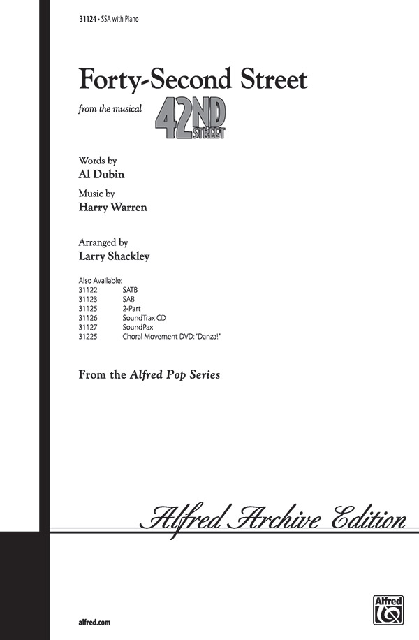 42nd Street : SSA : Larry Shackley  : Harry Warren : 42nd Street : Sheet Music : 00-31124 : 038081338965