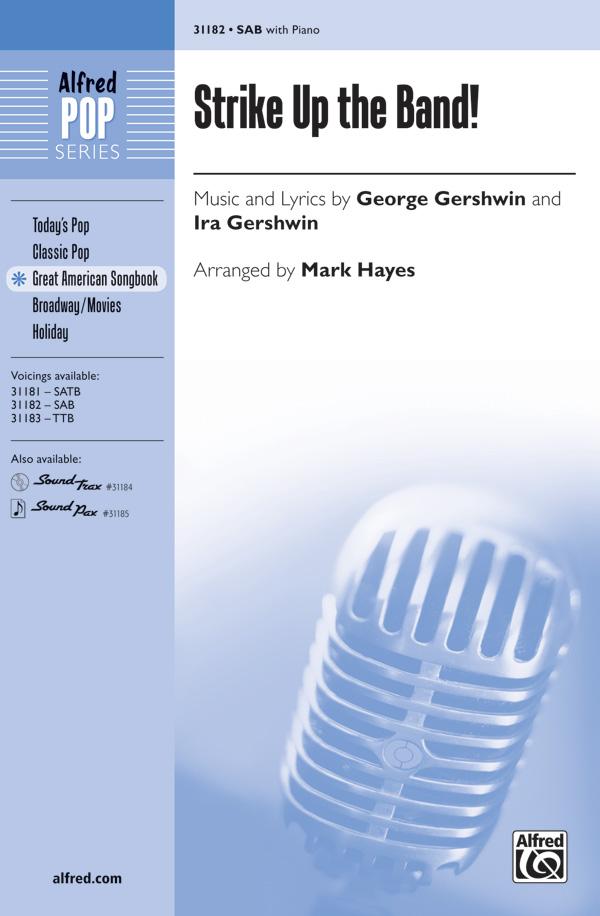 Strike Up the Band! : SAB : Mark Hayes : George Gershwin : Sheet Music : 00-31182 : 038081339535