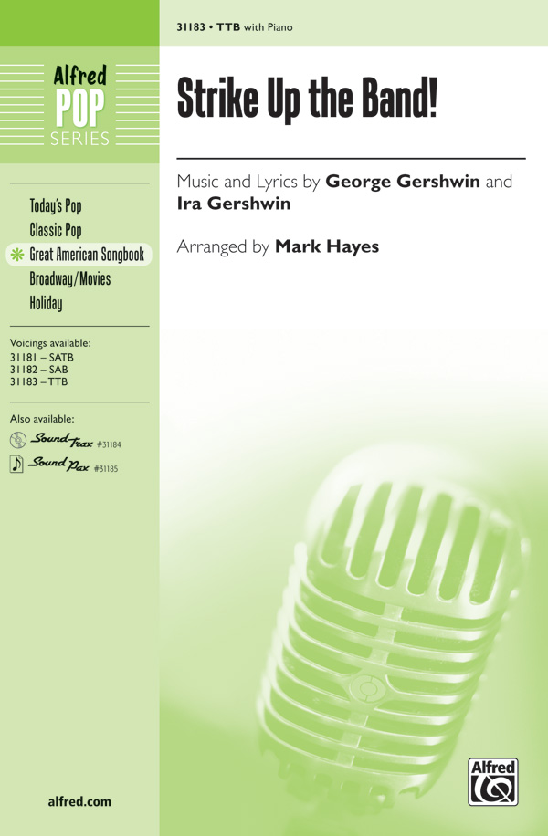 Strike Up the Band! : TTB : Mark Hayes : George Gershwin : Sheet Music : 00-31183 : 038081339542