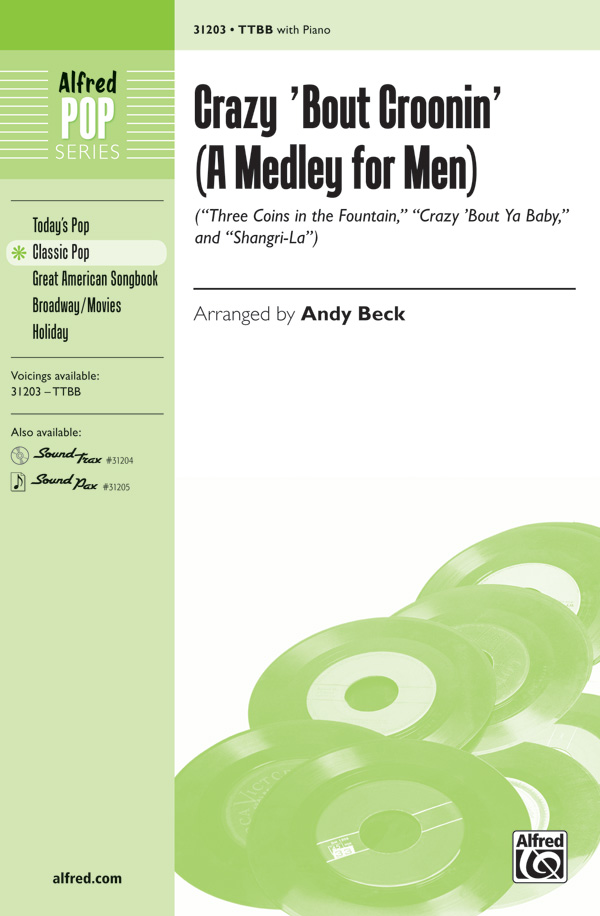 Crazy 'Bout Croonin' (A Medley for Men) : TTBB : Andy Beck : Forever Plaid : Sheet Music : 00-31203 : 038081339740