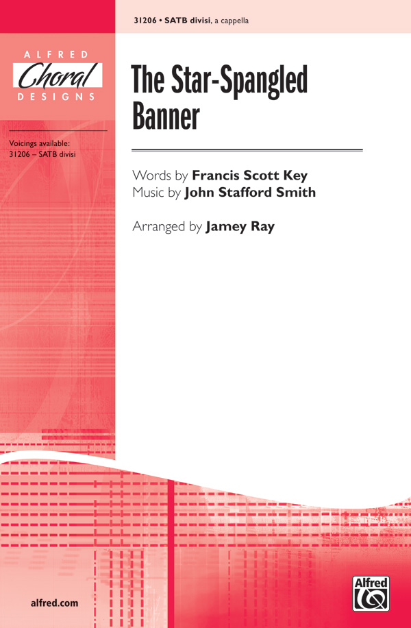 The Star-Spangled Banner : SATB : Jamey Ray : John Stafford Smith : Sheet Music : 00-31206 : 038081339771