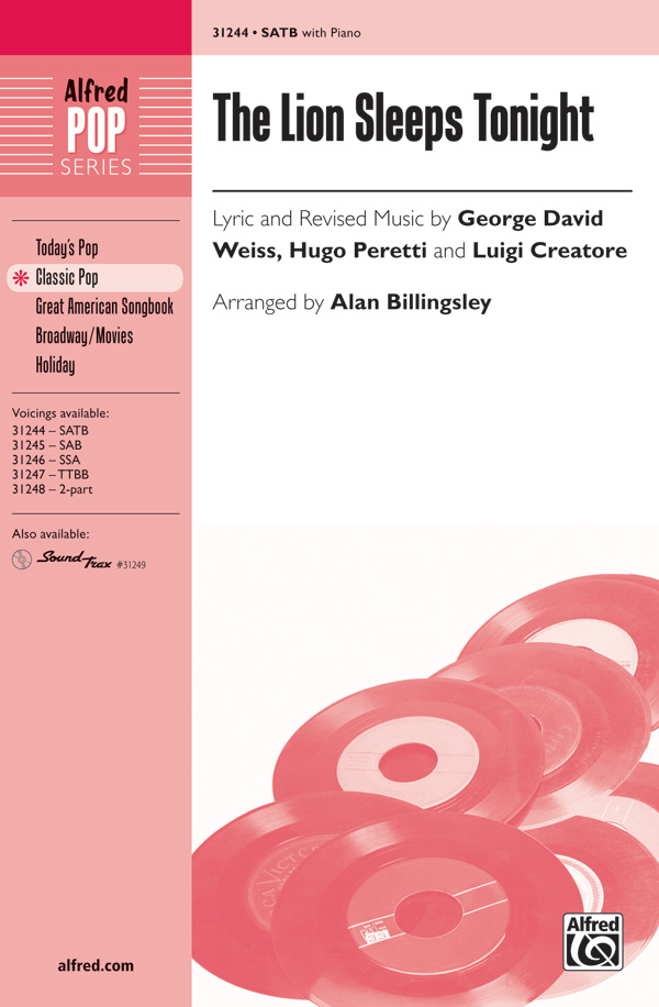 The Lion Sleeps Tonight : SATB : Alan Billingsley : George David Weiss : Sheet Music : 00-31244 : 038081340142