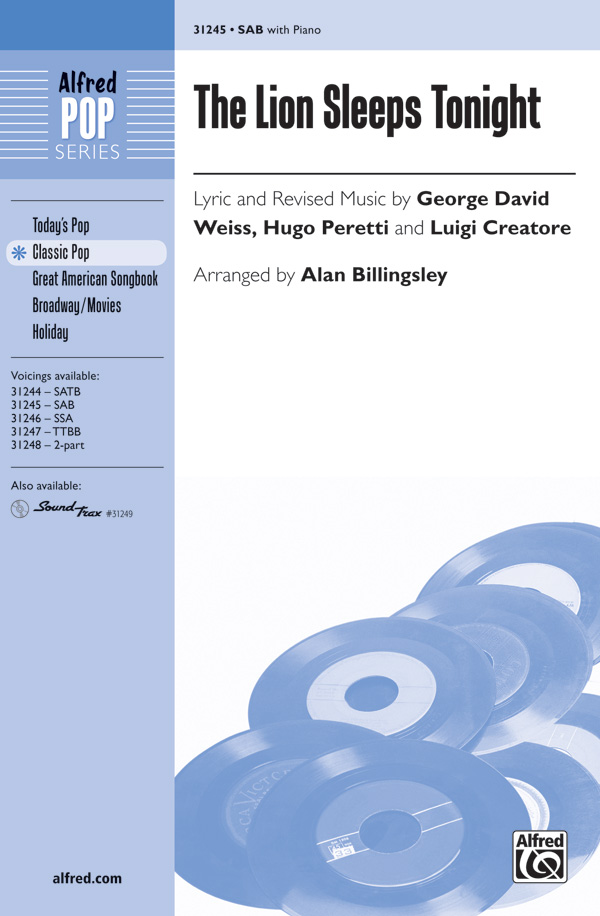 The Lion Sleeps Tonight : SAB : Alan Billingsley : Hugo Peretti : Sheet Music : 00-31245 : 038081340159