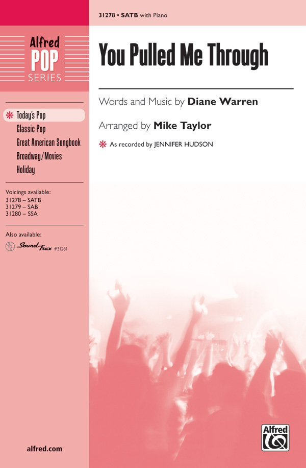 You Pulled Me Through : SATB : Mike Taylor : Diane Warren : Jennifer Hudson : Sheet Music : 00-31278 : 038081340463