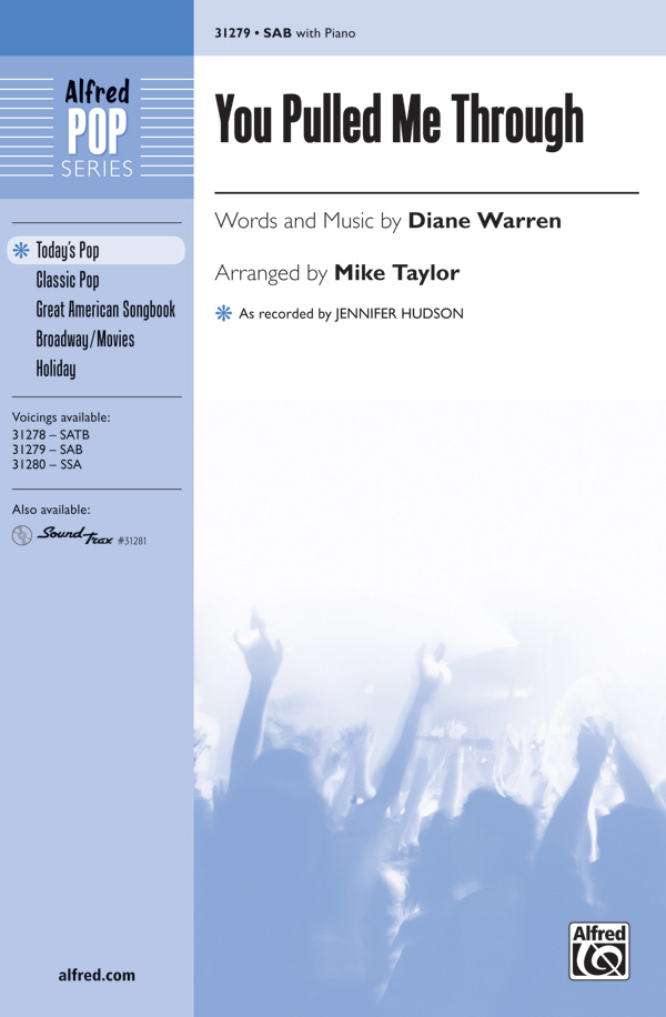 You Pulled Me Through : SAB : Mike Taylor : Diane Warren : Jennifer Hudson : Sheet Music : 00-31279 : 038081340470