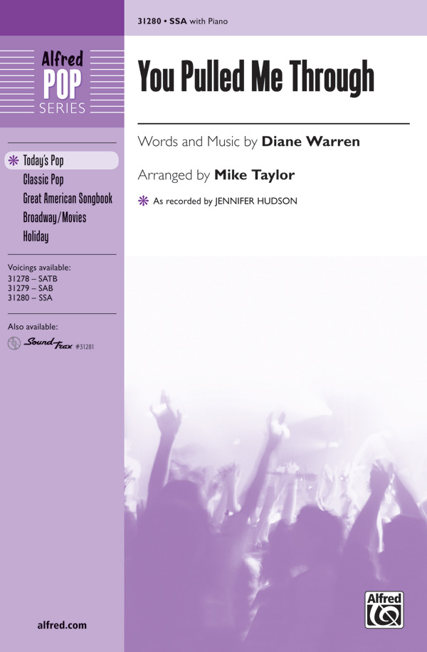 You Pulled Me Through : SSA : Mike Taylor : Diane Warren : Jennifer Hudson : Sheet Music : 00-31280 : 038081340487