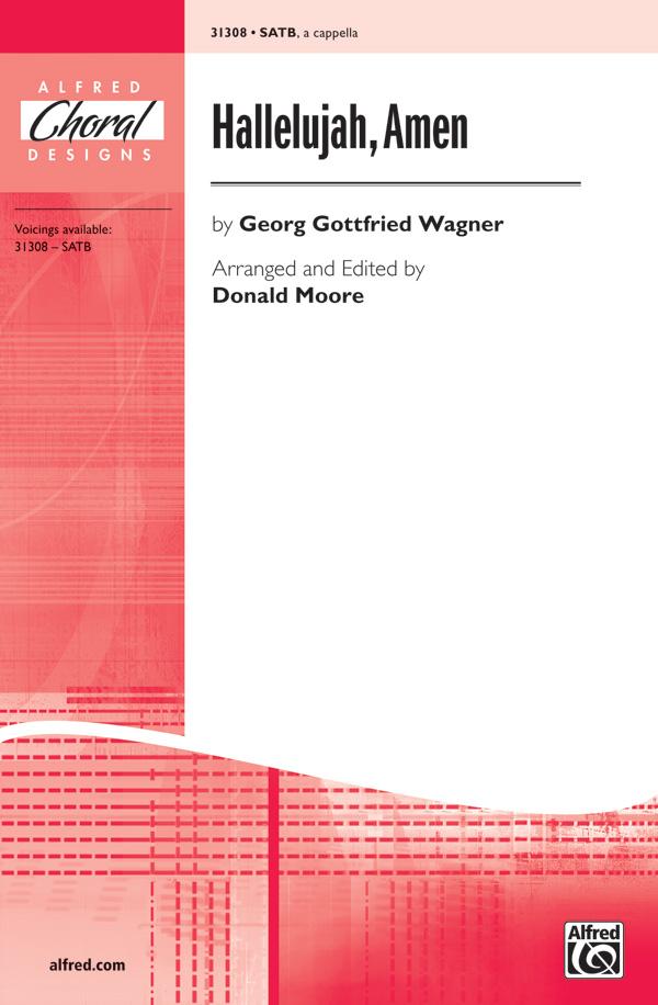 Hallelujah, Amen : SATB : Donald Moore : Georg Gottfried Wagner : Sheet Music : 00-31308 : 038081340760