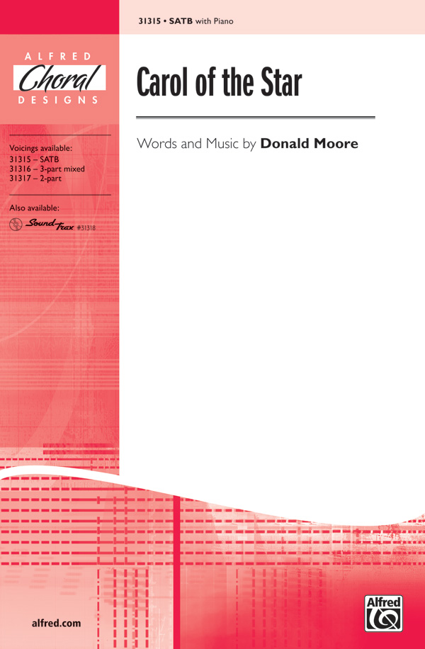 Carol of the Star : SATB : Donald Moore : Donald Moore : Sheet Music : 00-31315 : 038081340838