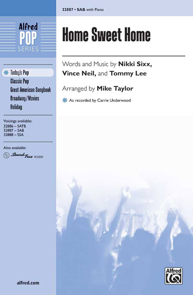 Home Sweet Home : SAB : Mike Taylor : Nikki Sixx : Carrie Underwood : Sheet Music : 00-32887 : 038081357959