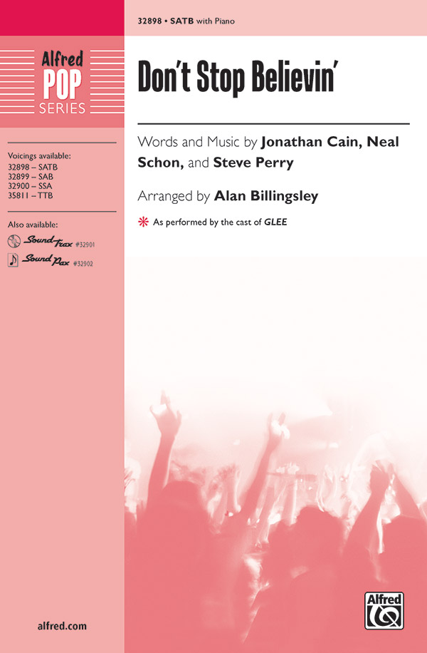 Don't Stop Believin' : SATB : Alan Billingsley : Steve Perry : Journey :  1 CD : 00-32898 : 038081358062