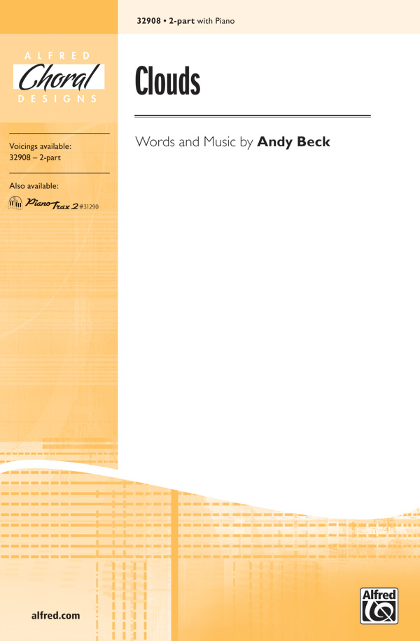 Clouds : 2-Part : Andy Beck : Andy Beck : Sheet Music : 00-32908 : 038081358161