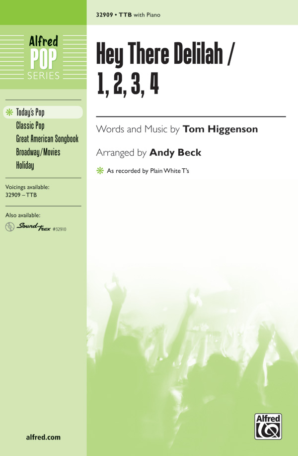 Hey There Delilah / 1, 2, 3, 4 : TTB : Andy Beck : Tom Higgenson : Sheet Music : 00-32909 : 038081358178