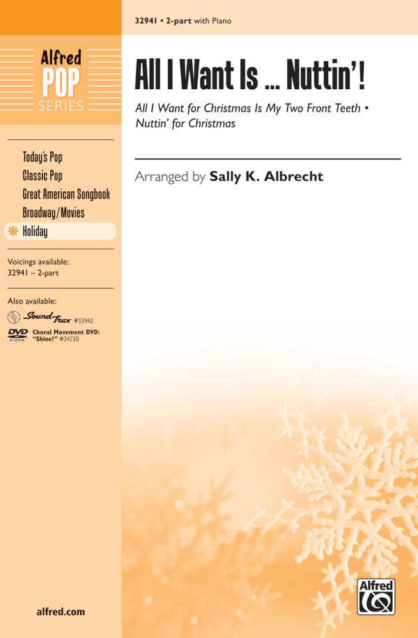All I Want Is . . . Nuttin'! : 2-Part : Sally K. Albrecht : Sheet Music : 00-32941 : 038081358499