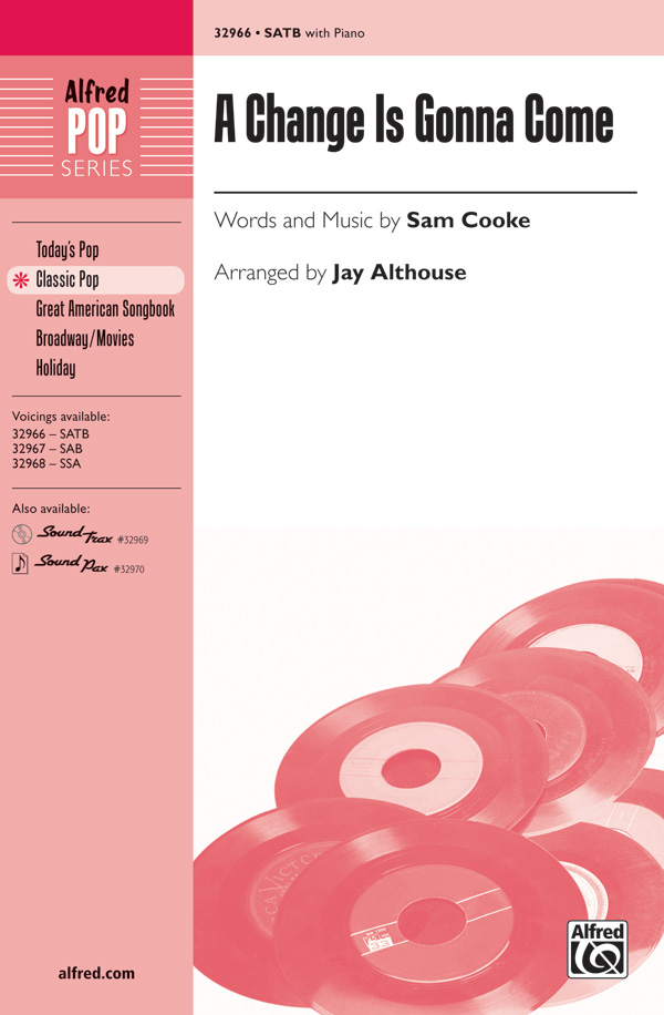 A Change Is Gonna Come : SATB : Jay Althouse : Sam Cooke : Sam Cooke : Sheet Music : 00-32966 : 038081358741