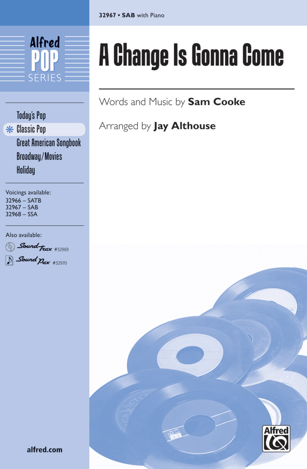 A Change Is Gonna Come : SAB : Jay Althouse : Sam Cooke : Sam Cooke : Sheet Music : 00-32967 : 038081358758