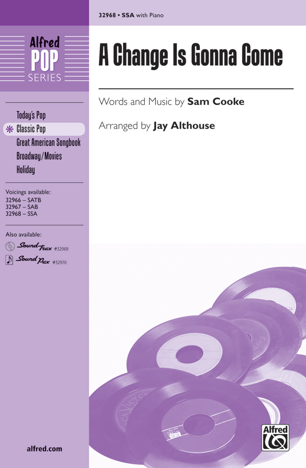 A Change Is Gonna Come : SSA : Jay Althouse : Sam Cooke : Sam Cooke : Sheet Music : 00-32968 : 038081358765