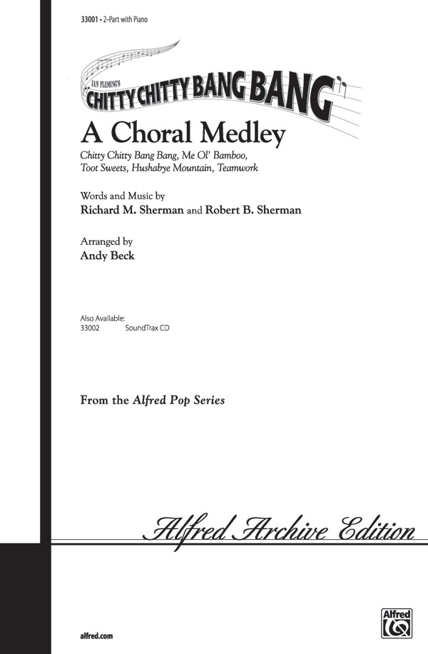 Chitty Chitty Bang Bang -- A Choral Medley : 2-Part : Andy Beck : Chitty Chitty Bang Bang : Sheet Music : 00-33001 : 038081359090
