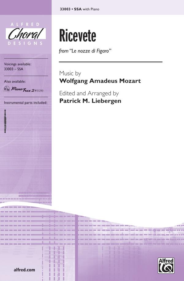 Ricevete : SSA : Patrick M. Liebergen : Wolfgang Amadeus Mozart : Sheet Music : 00-33003 : 038081359113