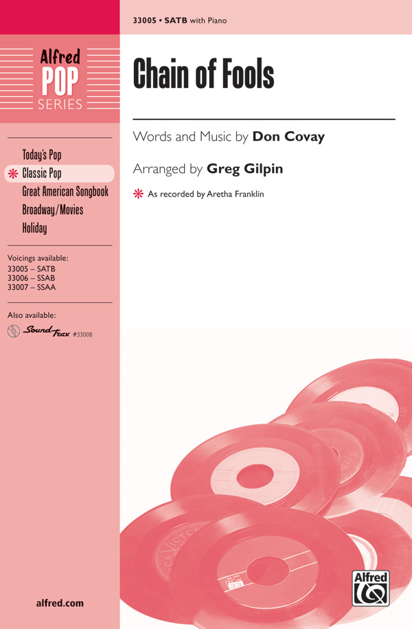 Chain of Fools : SATB : Greg Gilpin : Don Covay : Aretha Franklin : Songbook & CD : 00-33005 : 038081359137