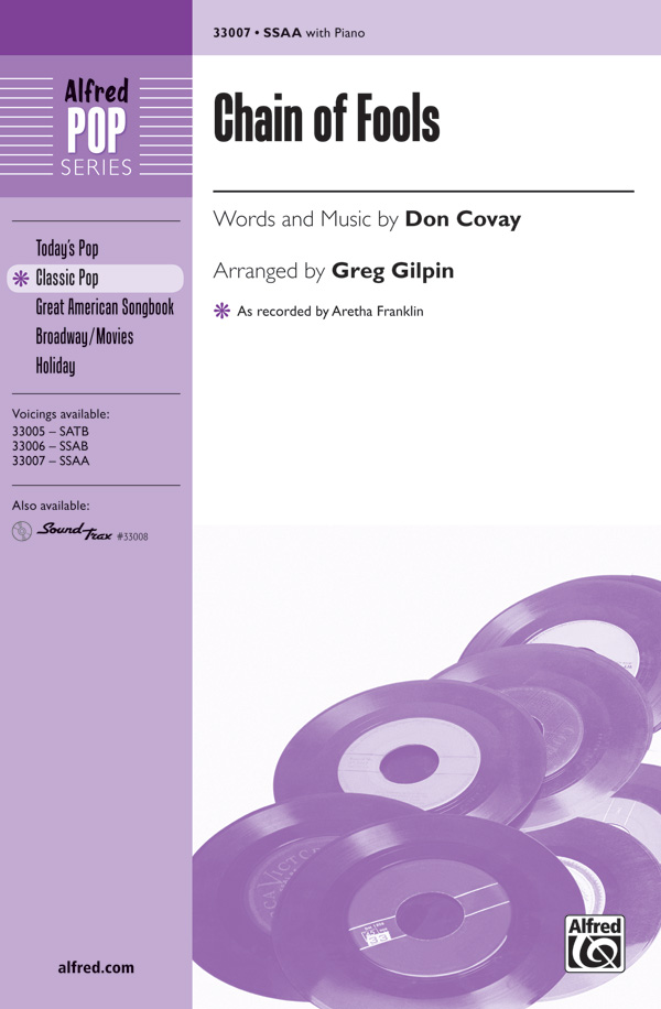 Chain of Fools : SSA : Greg Gilpin : Don Covay : Aretha Franklin : Sheet Music : 00-33007 : 038081359151