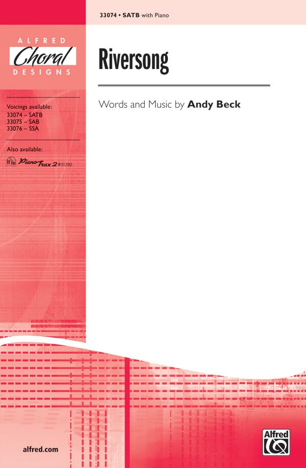 Riversong : SATB : Andy Beck : Andy Beck : Sheet Music : 00-33074 : 038081359823