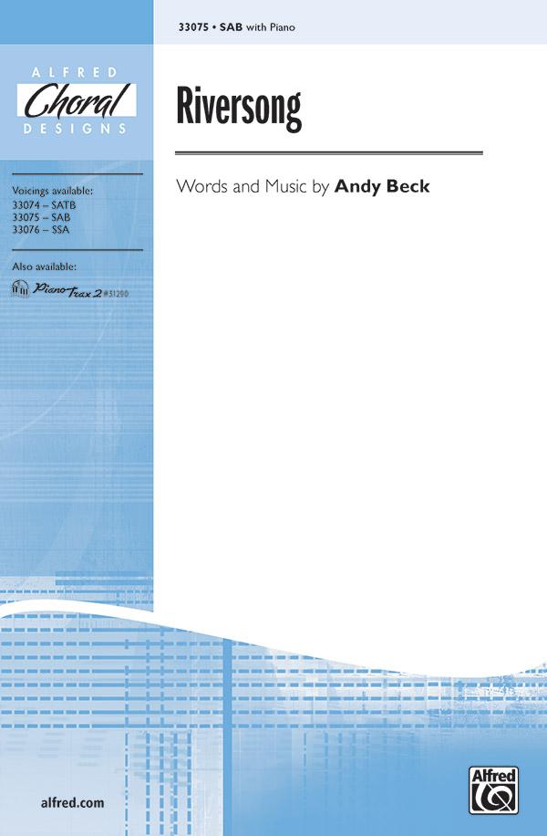Riversong : SAB : Andy Beck : Andy Beck : Sheet Music : 00-33075 : 038081359830