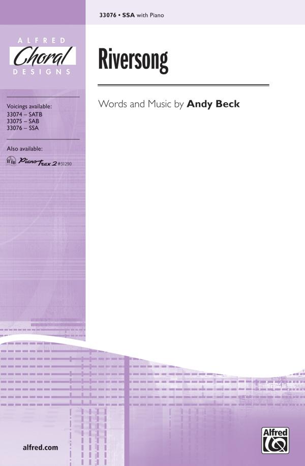 Riversong : SSA : Andy Beck : Andy Beck : Sheet Music : 00-33076 : 038081359847