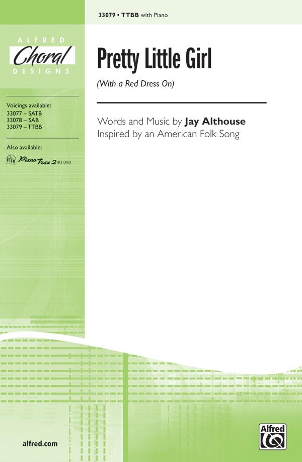 Pretty Little Girl : TTBB : Jay Althouse : Jay Althouse : Sheet Music : 00-33079 : 038081359878