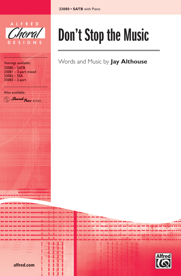 Don't Stop the Music : SATB : Jay Althouse : Jay Althouse : Sheet Music : 00-33080 : 038081359885