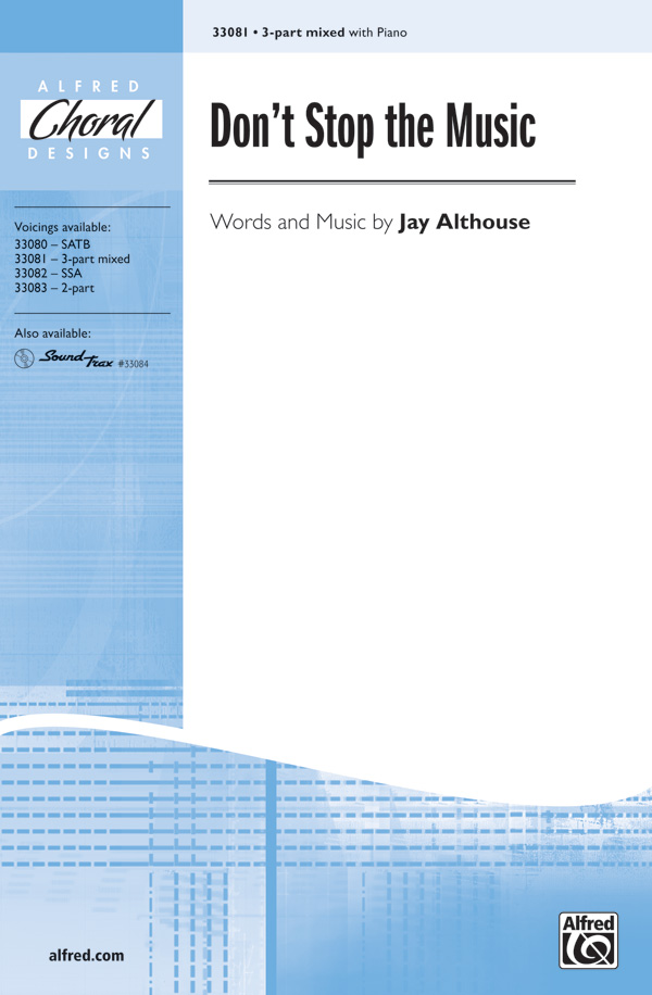 Don't Stop the Music : 3-Part Mixed : Jay Althouse : Jay Althouse : Sheet Music : 00-33081 : 038081359892