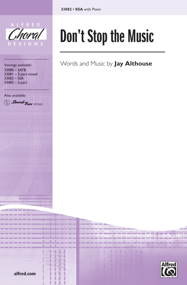 Don't Stop the Music : SSA : Jay Althouse : Jay Althouse : Sheet Music : 00-33082 : 038081359908