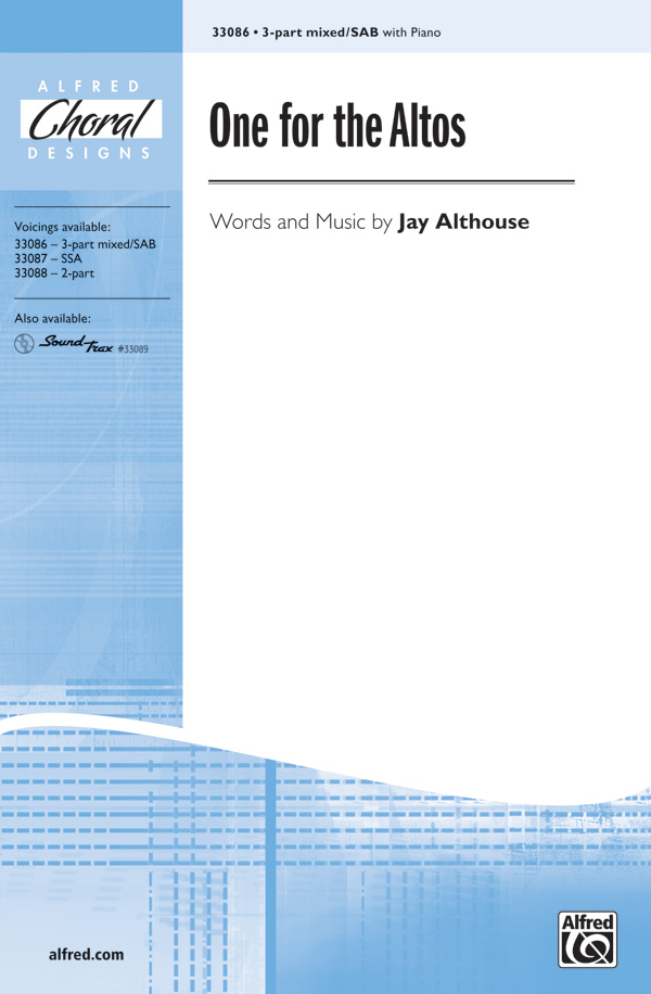 One for the Altos : 3-Part Mixed / SAB : Jay Althouse : Jay Althouse : Sheet Music : 00-33086 : 038081359946