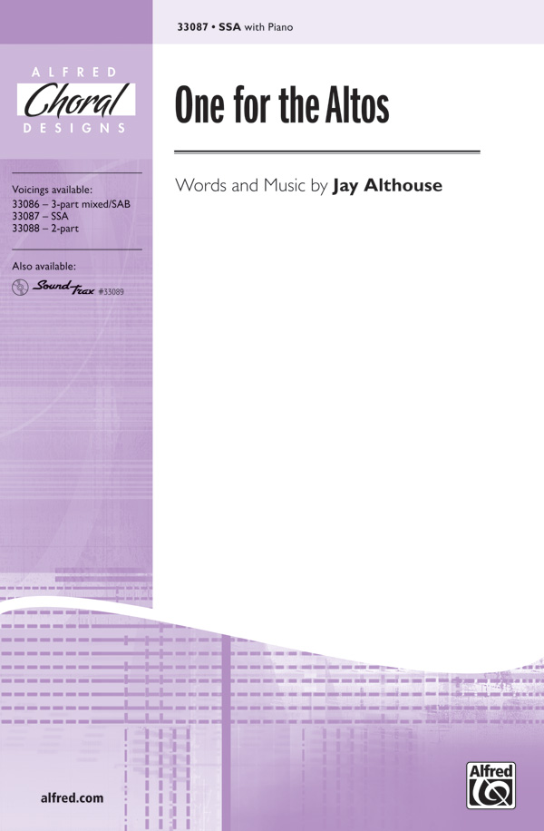 One for the Altos : SSA : Jay Althouse : Jay Althouse : Sheet Music : 00-33087 : 038081359953