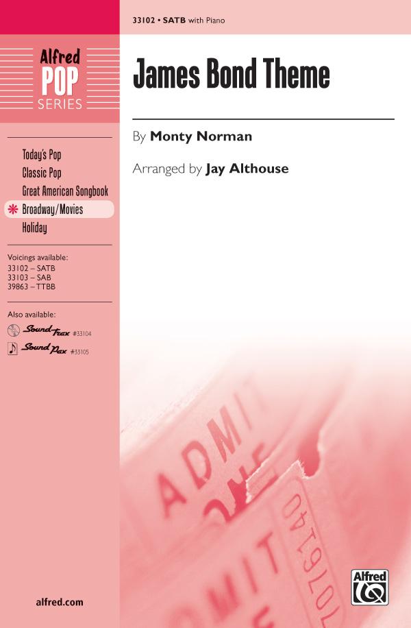 James Bond Theme : SATB : Jay Althouse : Monty Norman : Sheet Music : 00-33102 : 038081360102
