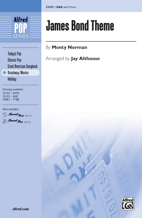 James Bond Theme : SAB : Jay Althouse : Monty Norman : Sheet Music : 00-33103 : 038081360119