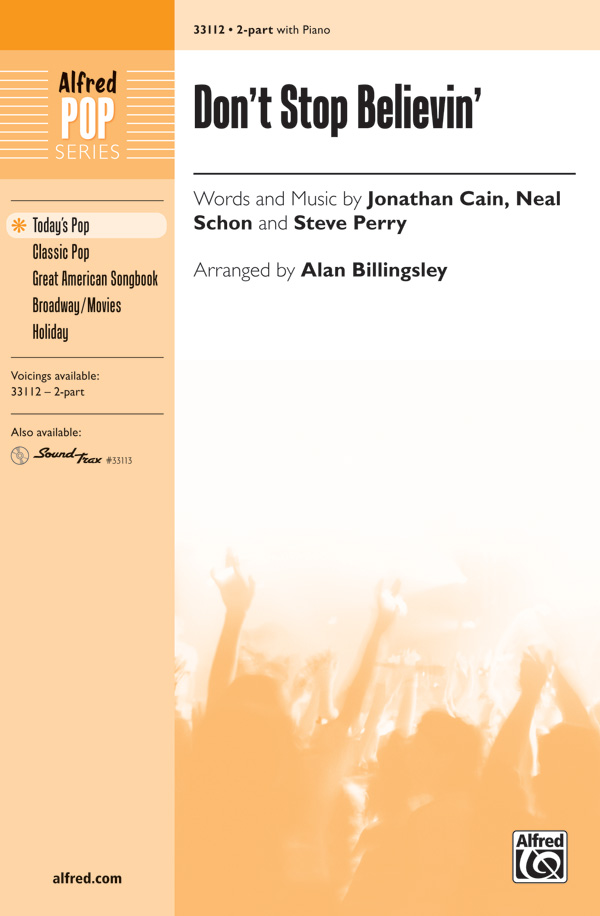 Don't Stop Believin' : 2-Part : Alan Billingsley : Steve Perry : Journey : Sheet Music : 00-33112 : 038081360201