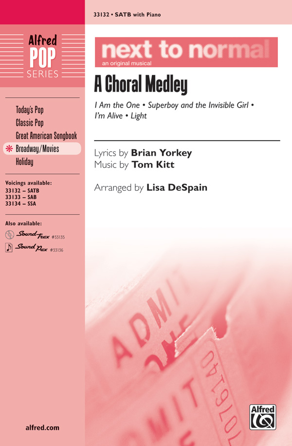 Next to Normal: A Choral Medley : SATB : Lisa DeSpain : Next to Normal : Sheet Music : 00-33132 : 038081360409