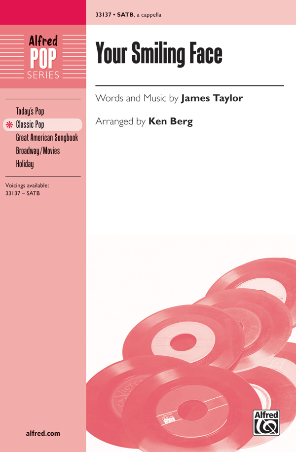 Your Smiling Face : SATB : Ken Berg : James Taylor : James Taylor : Songbook : 00-33137 : 038081360454