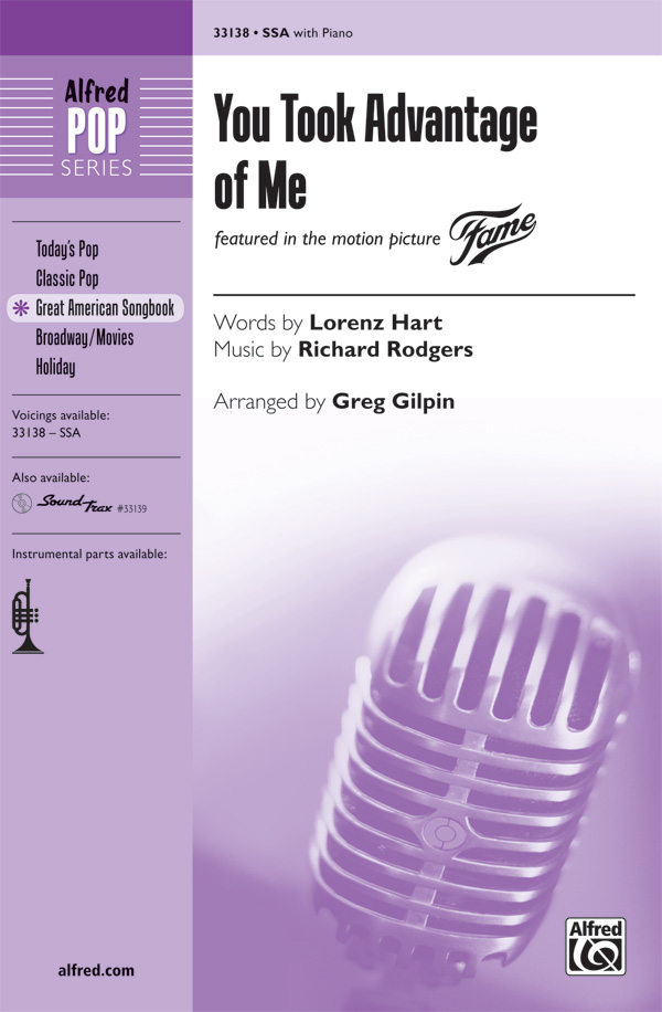 You Took Advantage of Me : SSA : Greg Gilpin : Richard Rodgers : Sheet Music : 00-33138 : 038081360461