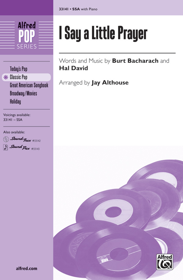 I Say a Little Prayer : SSA : Jay Althouse : Burt Bacharach : Dionne Warwick : Sheet Music : 00-33141 : 038081360492