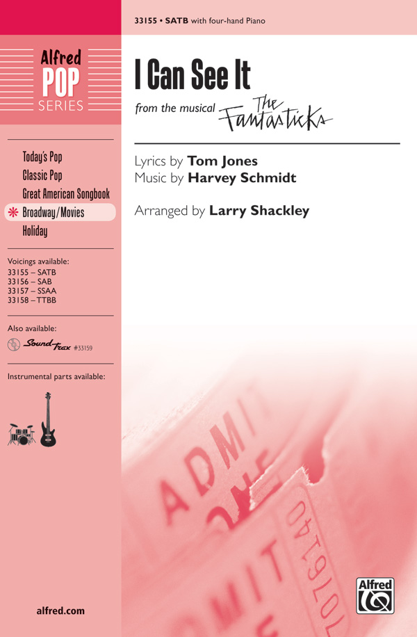 I Can See It : SATB : Larry Shackley : Harvey Schmidt : The Fantasticks : Songbook : 00-33155 : 038081360638