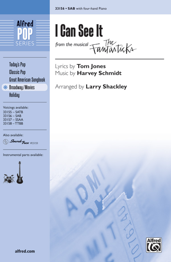 I Can See It : SAB : Larry Shackley : Harvey Schmidt : The Fantasticks : Sheet Music : 00-33156 : 038081360645