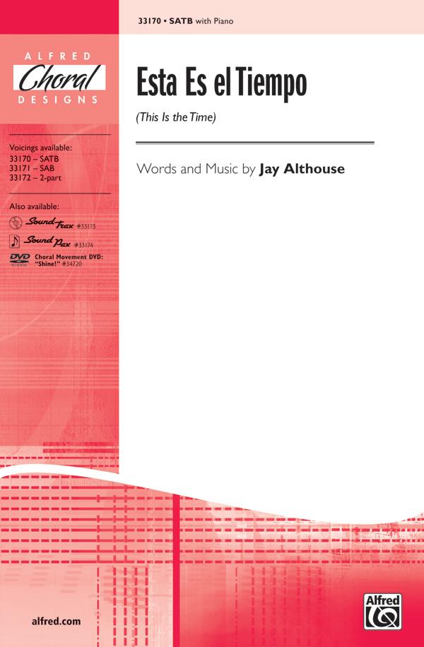 Esta Es el Tiempo : SATB : Jay Althouse : Jay Althouse : Sheet Music : 00-33170 : 038081360782