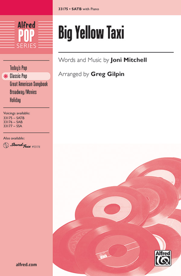 Big Yellow Taxi : SATB : Greg Gilpin : Joni Mitchell : Joni Mitchell : Sheet Music : 00-33175 : 038081360836